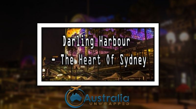 Darling Harbour - The Heart Of Sydney