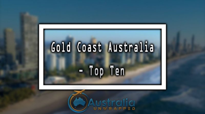 Gold Coast Australia - Top Ten