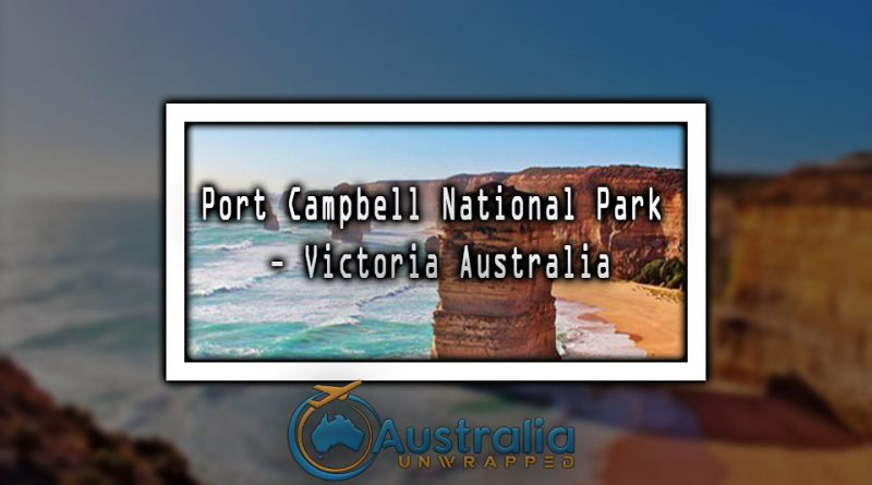 Port Campbell National Park - Victoria Australia