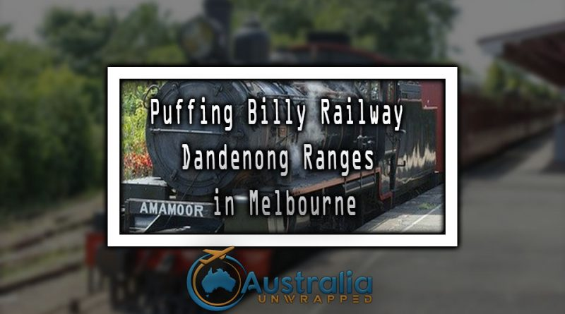Puffing Billy Railway Dandenong Ranges in Melbourne