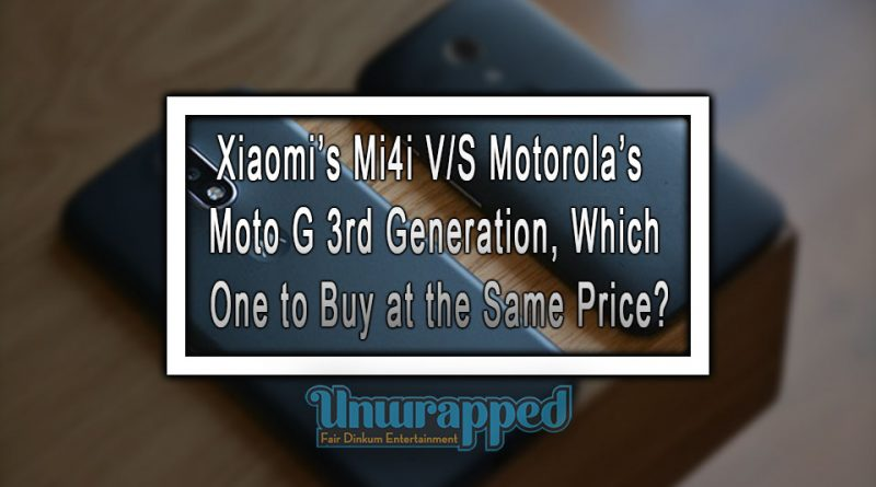 Xiaomi's Mi4i VS Motorola's Moto G 3rd Generation, Which One to Buy at the Same Price
