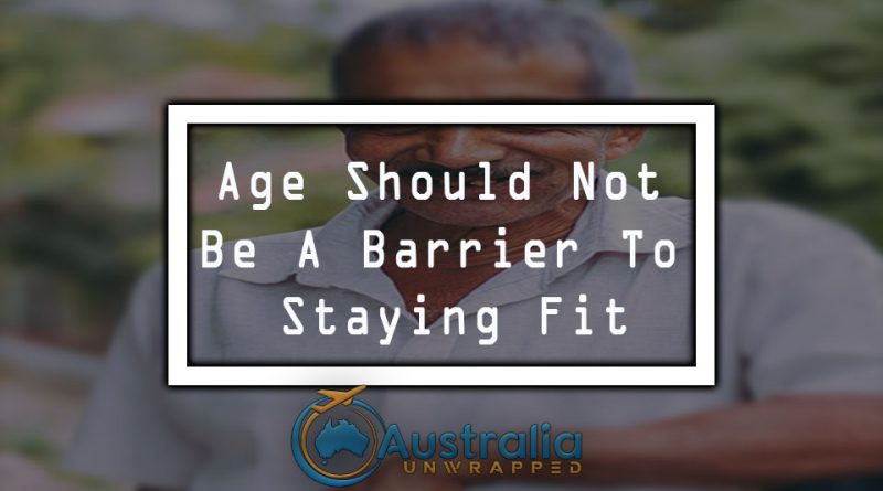 Age Should Not Be A Barrier To Staying Fit