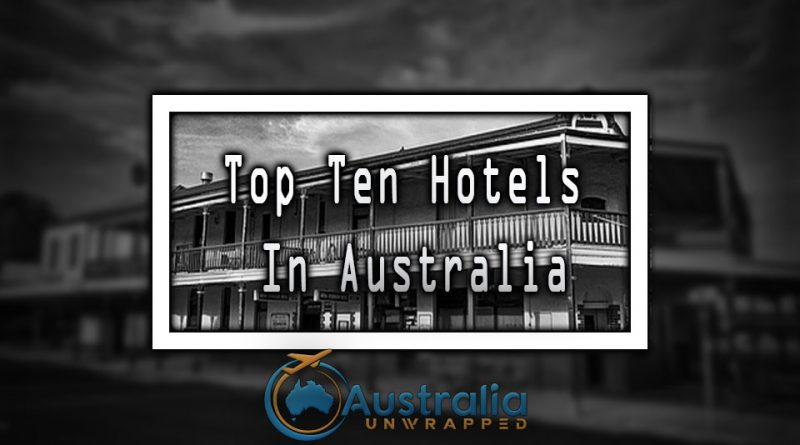 Top Ten Hotels In Australia