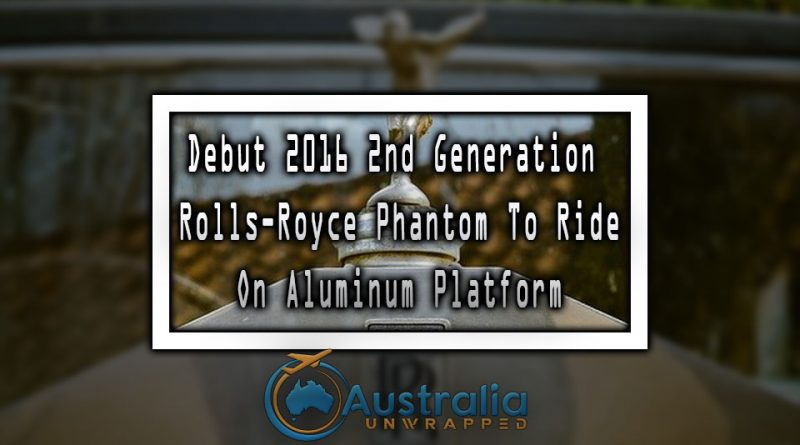 Debut 2016 2nd Generation Rolls-Royce Phantom To Ride On Aluminum Platform