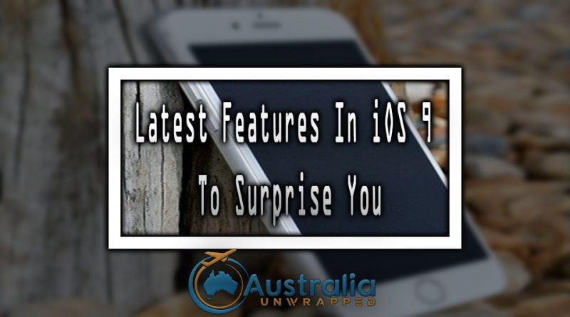 Latest Features In iOS 9 To Surprise You