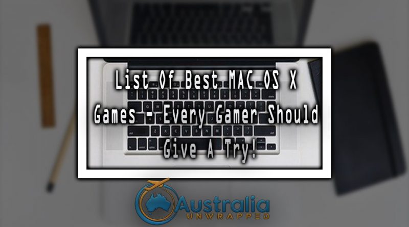 List Of Best MAC OS X Games - Every Gamer Should Give A Try!