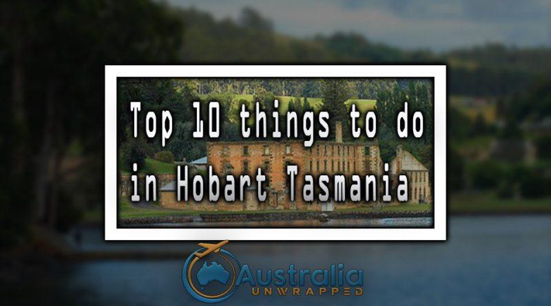 Top 10 things to do in Hobart Tasmania