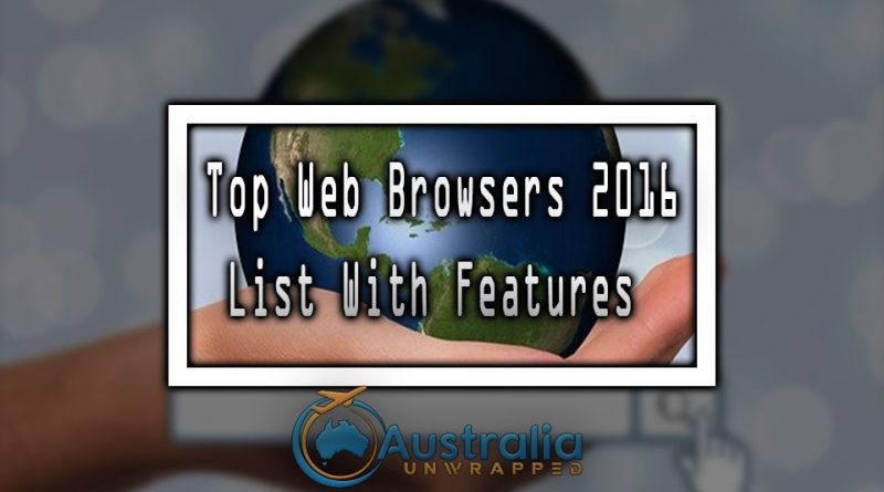 Top Web Browsers 2016 List With Features