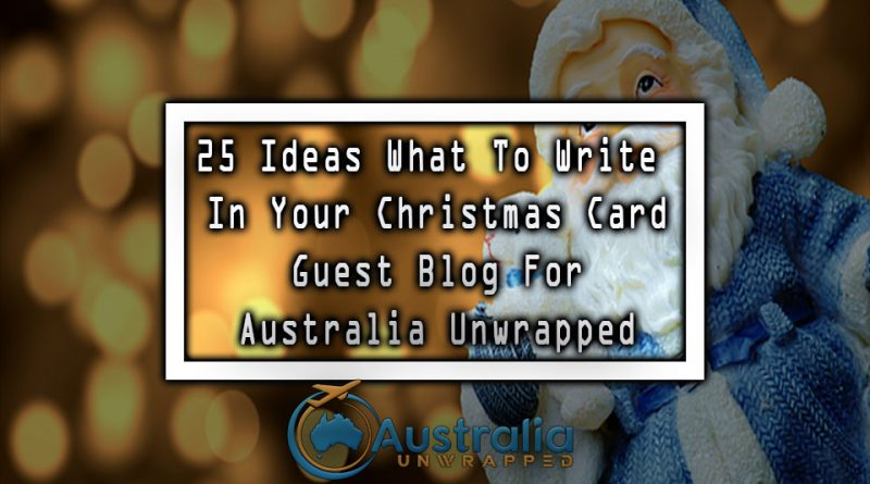 25 Ideas What To Write In Your Christmas Card Guest Blog For Australia Unwrapped