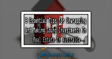 3 Essential Tips For Unwrapping And Making Sound Investments In Real Estate In Australia
