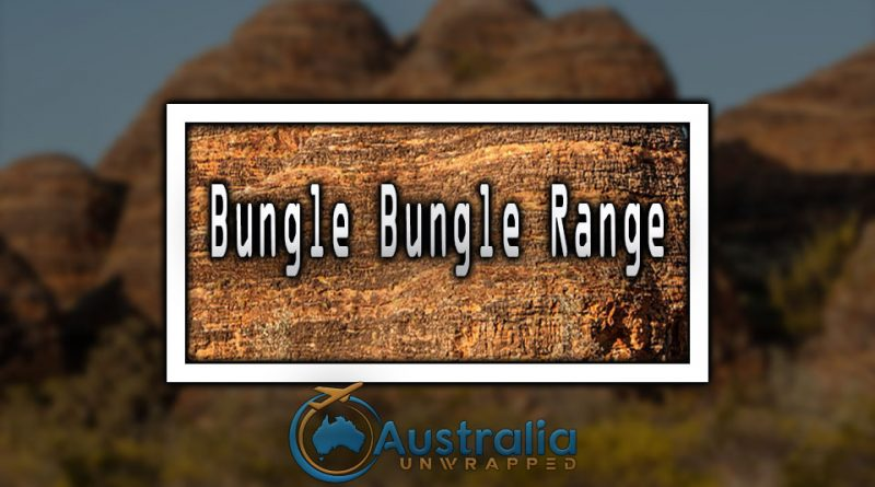 Bungle Bungle Range