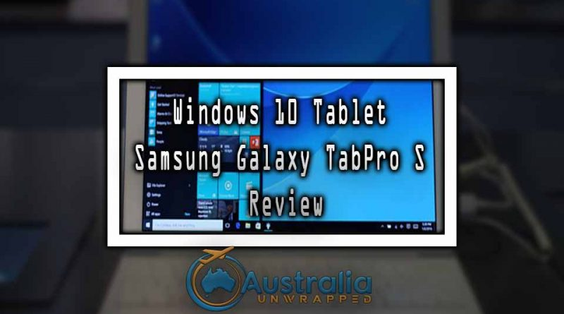 Windows 10 Tablet Samsung Galaxy TabPro S Review