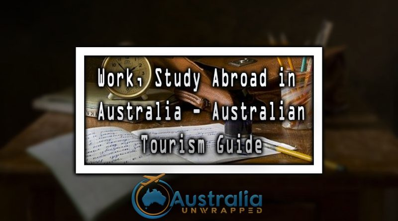Work, Study Abroad in Australia - Australian Tourism Guide