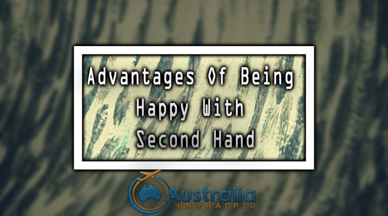Advantages Of Being Happy With Second Hand