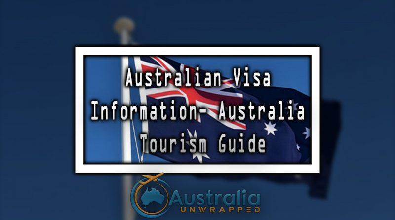 Australian Visa Information - Australia Tourism Guide