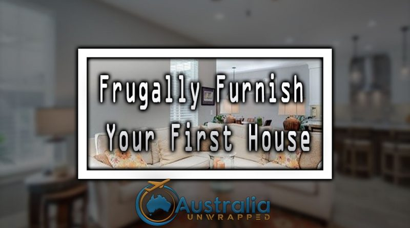 Frugally Furnish Your First House