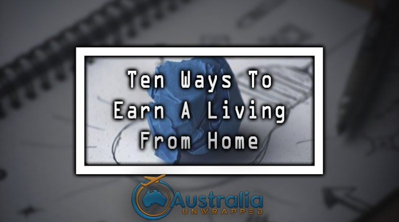 Ten Ways To Earn A Living From Home