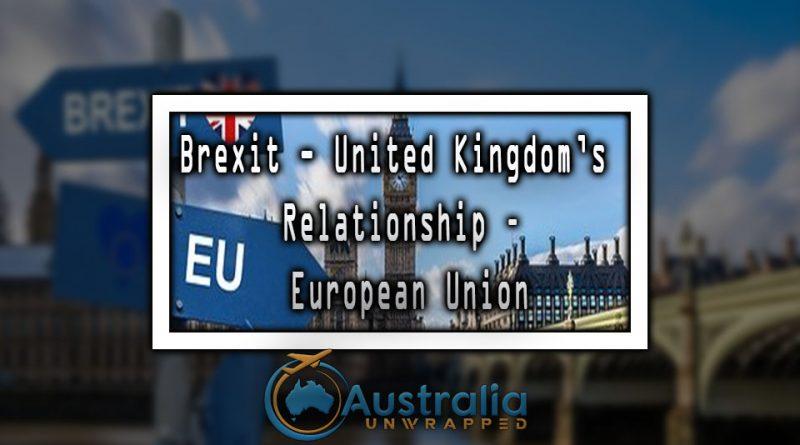 Brexit - United Kingdom's Relationship – European Union