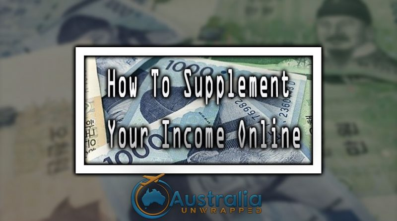 How To Supplement Your Income Online