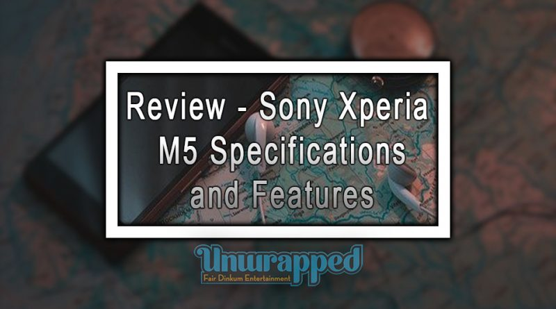Review - Sony Xperia M5 Specifications and Features