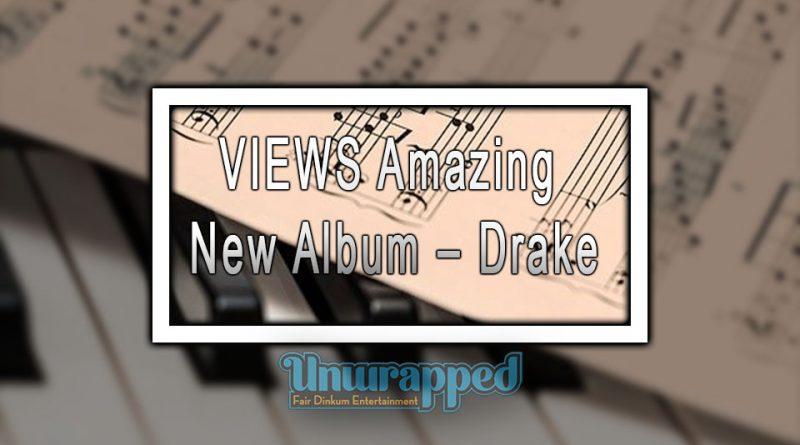 VIEWS Amazing New Album – Drake