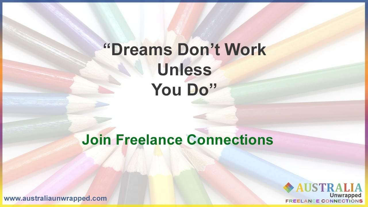 Dreams don't work unless you do - best inspirational life quotes for freelancers