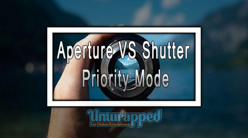 Aperture VS Shutter Priority Mode