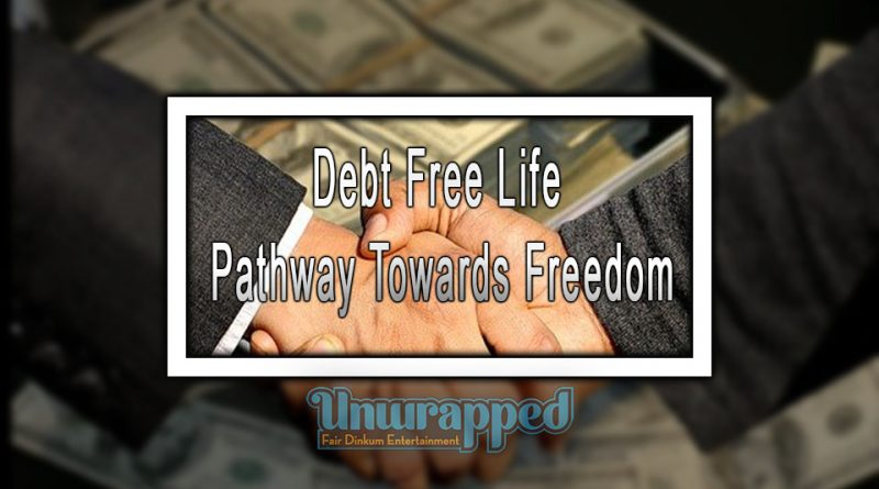 Debt Free Life Pathway Towards Freedom