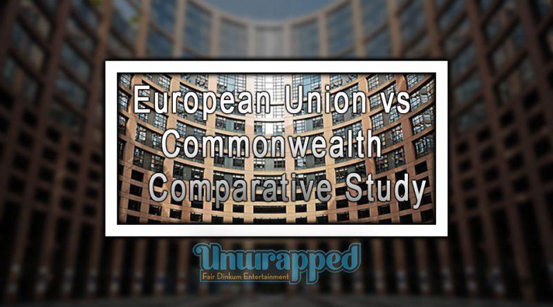 European Union vs Commonwealth - Comparative Study