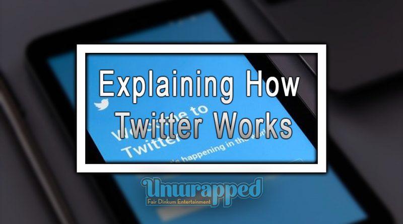 Explaining How Twitter Works