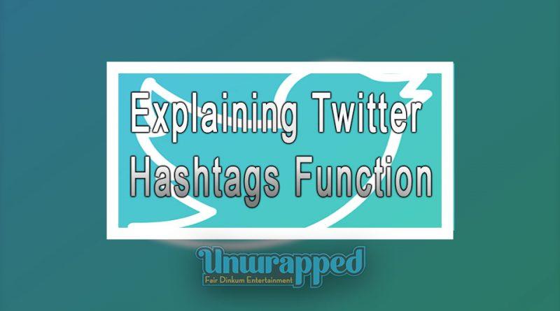 Explaining Twitter Hashtags Function