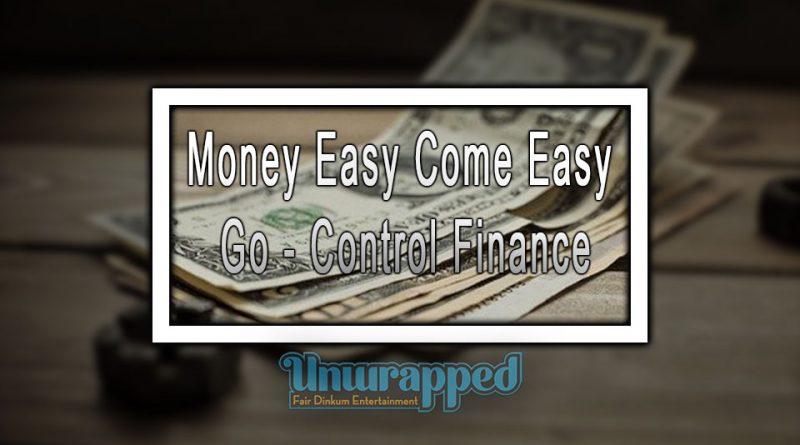 Money Easy Come Easy Go - Control Finance