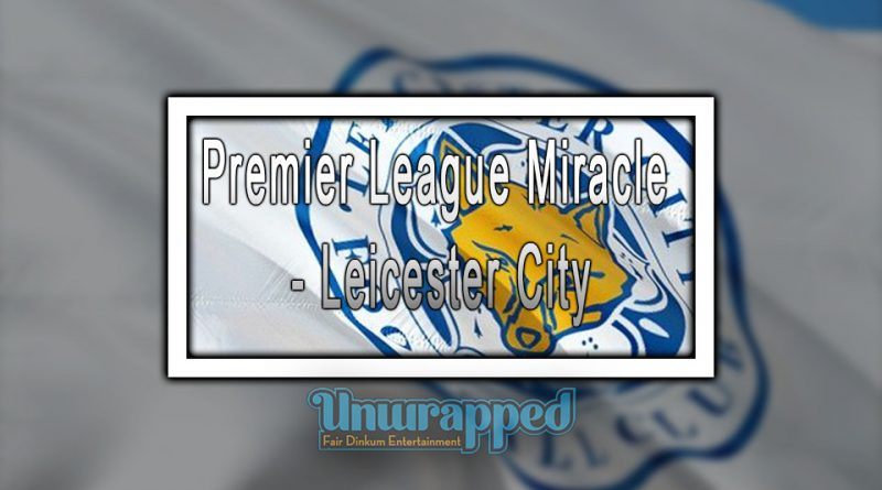 Premier League Miracle – Leicester City