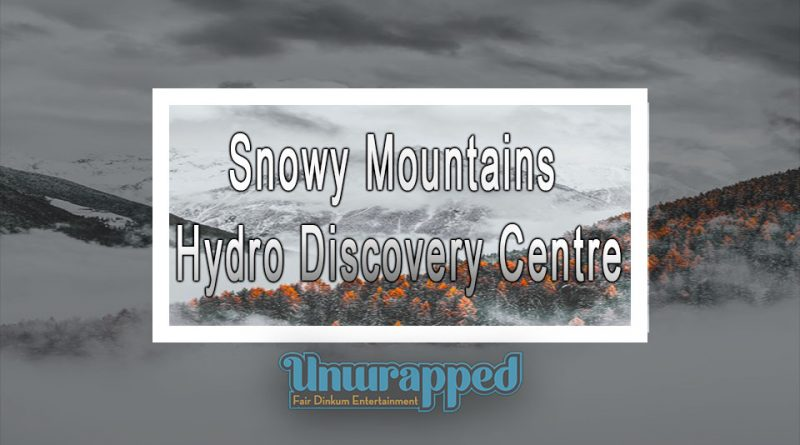 Snowy Mountains Hydro Discovery Centre
