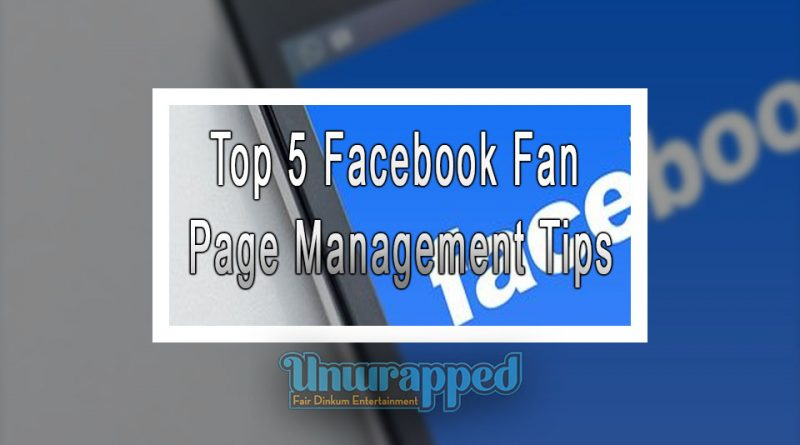 Top 5 Facebook Fan Page Management Tips