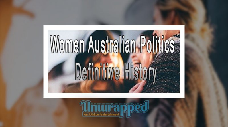 Women Australian Politics - Definitive History