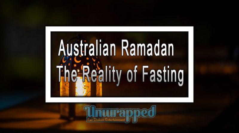 Australian Ramadan - The Reality of Fasting