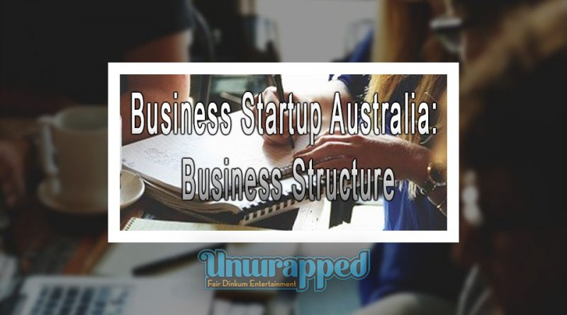 Business Startup Australia: Business Structure