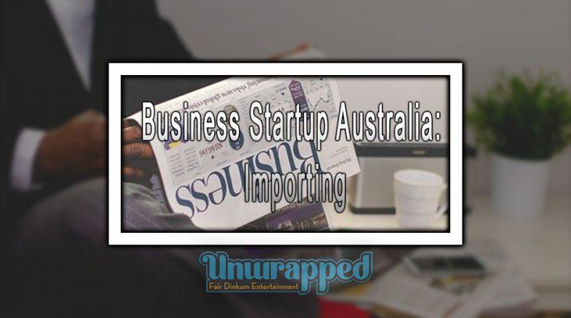 Business Startup Australia: Importing