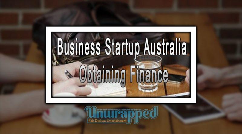Business Startup Australia: Obtaining Finance