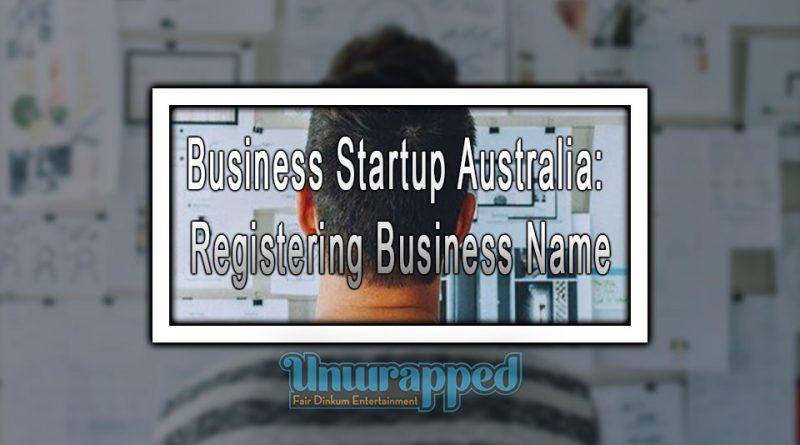 Business Startup Australia: Registering Business Name