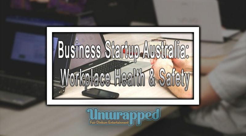 Business Startup Australia: Workplace Health & Safety