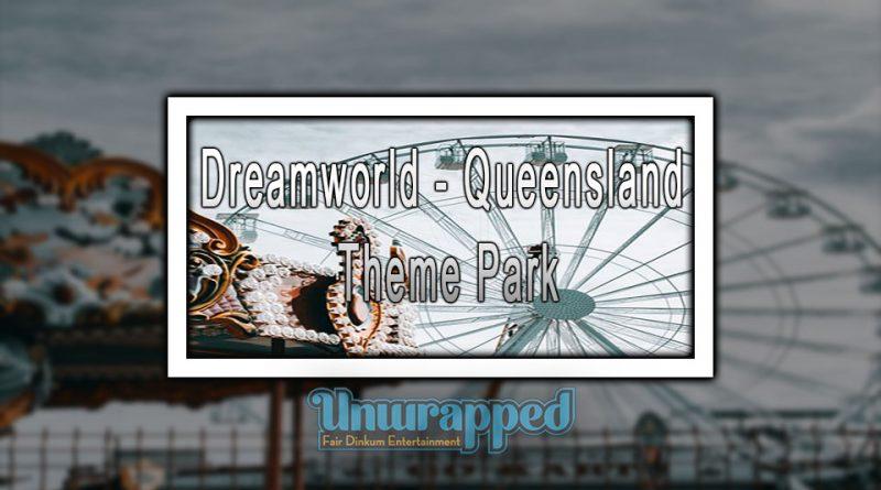 Dreamworld - Queensland Theme Park