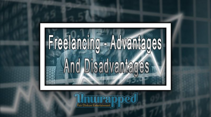Freelancing - Advantages And Disadvantages