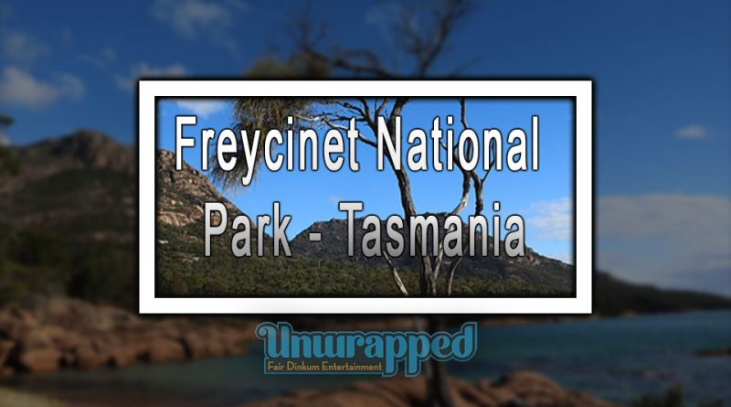 Freycinet National Park - Tasmania