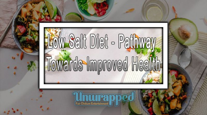 Low Salt Diet - Pathway Towards Improved Health