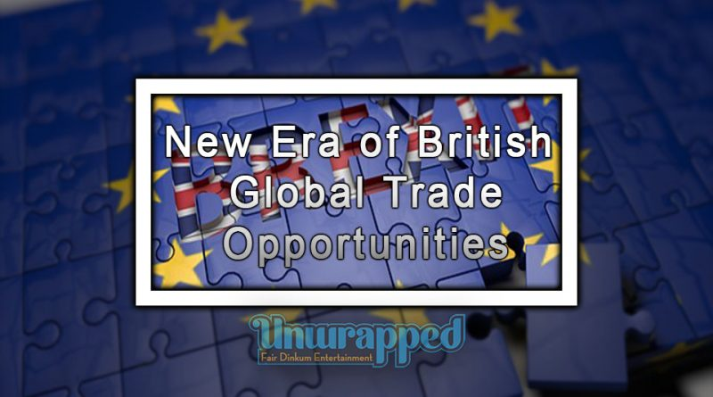 New Era of British Global Trade Opportunities