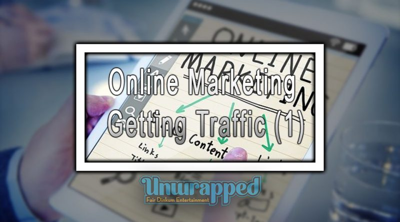 Online Marketing: Getting Traffic (1)