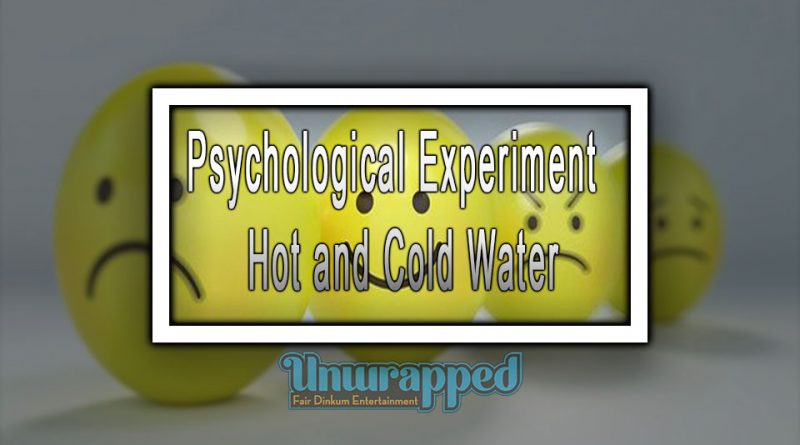 Psychological Experiment - Hot and Cold Water
