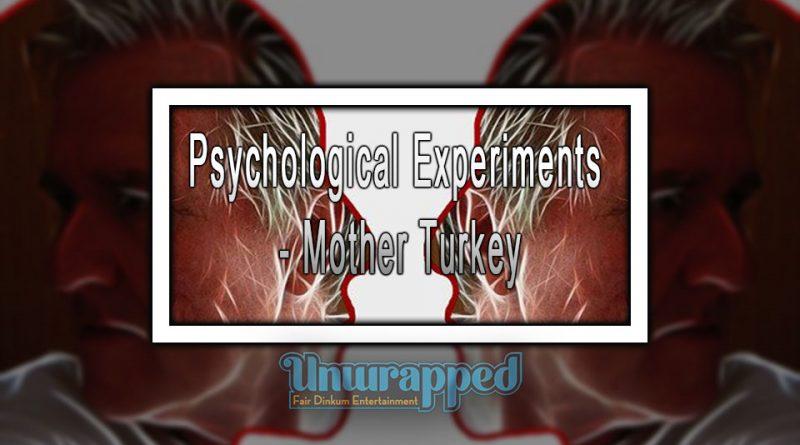 Psychological Experiments - Mother Turkey